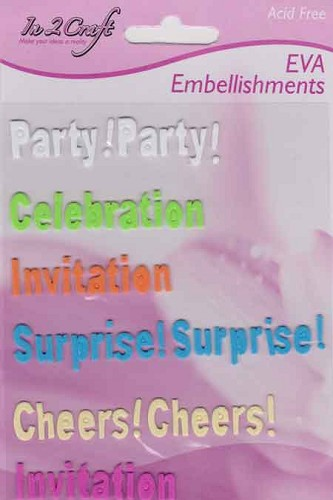 In 2 Craft: EVA Embellishments: Party
