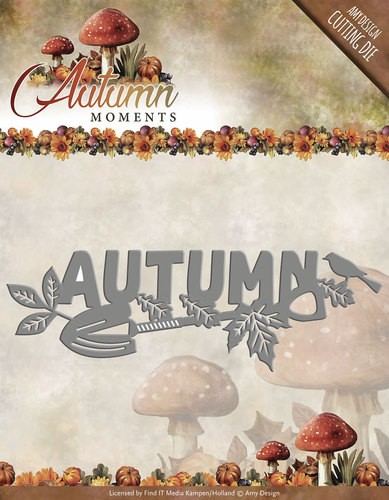 Amy Design: Autumn Moments; Die, Autumn